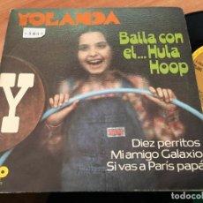Discos de vinilo: YOLANDA PARCHIS (BAILA CON EL HULA HOOP) EP ESPAÑA 1979 (EPI12). Lote 123279415