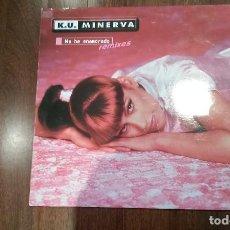 Discos de vinilo: K.U. MINERVA-ME HE ENAMORADO REMIXES.MAXI. Lote 123281555