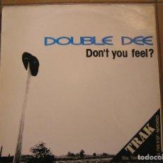 Discos de vinilo: DOUBLE DEE – DON'T YOU FEEL - BLANCO Y NEGRO 1991 - MAXI - P -. Lote 123331747