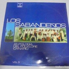 Discos de vinilo: LP. LOS SABANDEÑOS. ANTOLOGIA DEL FOLKLORE CANARIO. VOL.3.. Lote 123338315