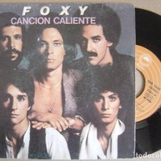 Discos de vinilo: FOXY - CANCION CALIENTE - SINGLE 1979 - EPIC. Lote 123346931