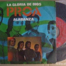 Discos de vinilo: PROA - LA GLORIA DE DIOS + ALABANZA - SINGLE 1972 - SPIRAL. Lote 123352967