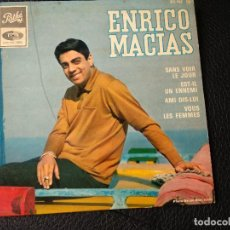 Discos de vinilo: ENRICO MACIAS - SANS VOIR LE JOUR... SINGLE. Lote 123418195