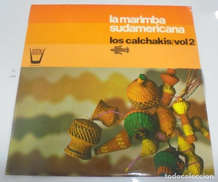 LP. LA MARIMBA SUDAMERICANA. LOS CALCHAKIS / VOL.2. 1975. ARION (Música - Discos - LP Vinilo - Étnicas y Músicas del Mundo)