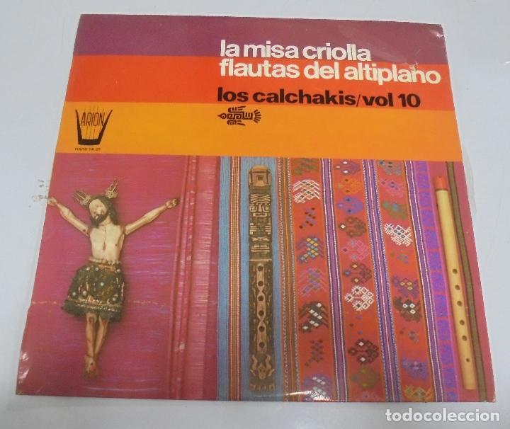 LP. LA MISA CRIOLLA FLAUTAS DEL ALTIPLANO. LOS CALCHAKIS / VOL.10. ARION. 1975. (Música - Discos - LP Vinilo - Étnicas y Músicas del Mundo)