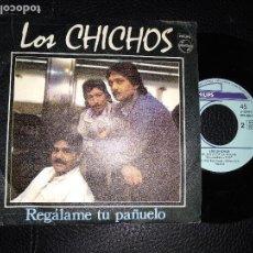 Discos de vinilo: LOS CHICHOS-REGALAME TU PAÑUELO. Lote 123424763