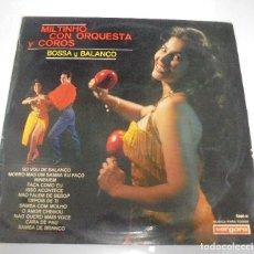 Discos de vinilo: LP. MILTINHO CON ORQUESTA Y COROS. BOSSA Y BALANÇO. 1967. VERGARA. Lote 123425563