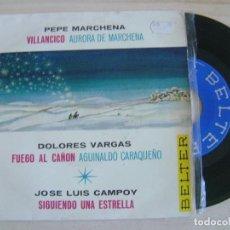 Discos de vinilo: PEPE MARCHENA, DOLORES VARGAS Y JOSE LUIS CAMPOY - VILLANCICOS - SINGLE 1965 - BELTER. Lote 123469035