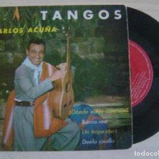 Discos de vinilo: CARLOS ACUÑA - TANGOS - SINGLE ESPAÑOL 1962 - ZAFIRO. Lote 123477835