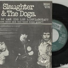 Discos de vinilo: SLAUGHTER & THE DOGS SINGLE ¿DÓNDE SE HAN IDO LOS LIMPIABOTAS? (WHERE HAVE ALL THE BOOT BOYS GONE?) . Lote 123517319