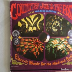 Discos de vinilo: COUNTRY JOE AND THE FISH. ELECTRIC MUSIC FOR THE MIND AND BODY. Lote 123195239