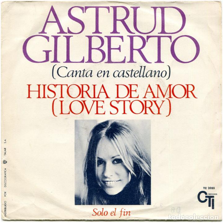 ASTRUD GILBERTO – HISTORIA DE AMOR (LOVE STORY) - SG SPAIN 1971 - CTI RECORDS TC 2055 (Música - Discos - Singles Vinilo - Bandas Sonoras y Actores)