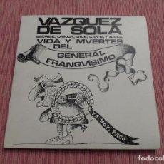 Discos de vinilo: VAZQUEZ DE SOLA - VIDA Y MUERTE DEL GENERAL FRANQUISIMO (COMIC + 2 SINGLES). Lote 123557227