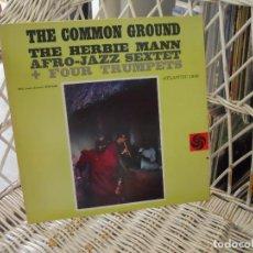 Discos de vinilo: THE HERBIE MANN AFRO-JAZZ SEXTET – THE COMMON GROUND .LP REED. USA 70,S DE LP DE 1960.SELLO ATLANT. Lote 123587367