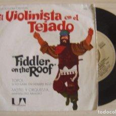 Discos de vinilo: EL VIOLINISTA EN EL TEJADO - TOPOL / SI YO FUERA UN HOMBRE RICO + MOTEL Y ORQUESTA ..- SINGLE 1971 -. Lote 123695727