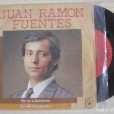 Discos de vinilo: JUAN RAMON FUENTES - PIROPO A BARCELONA + HIJO DE EXTREMADURA - SINGLE 1987 - HORUS. Lote 123696699