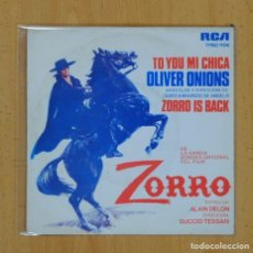 Discos de vinilo: OLIVER ONIONS - TO YOU MI CHICA / ZORRO IS BACK - BSO - SINGLE. Lote 123759394