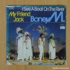Discos de vinilo: BONEY M. - I SEE A BOAT ON THE RIVER / MY FRIEND JACK - SINGLE. Lote 123759560
