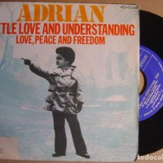 Discos de vinilo: ADRIAN - LITTLE LOVE AND UNDERSTANDING + LOVE PEACE AND FREEDOM - SINGLE 1976 - HISPAVOX. Lote 123772315