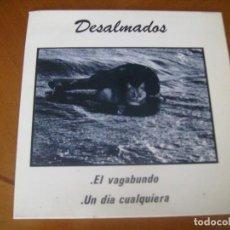 Discos de vinilo: 7'' : DESALMADOS : EL VAGAMUNDO + 1 SPAIN 1990 EX. Lote 123805695