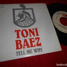 Discos de vinilo: TONI TONY BAEZ TELL ME WHY 7 SINGLE 1989 WEA PROMO SPAIN ESPAÑOL NENA. Lote 124023255