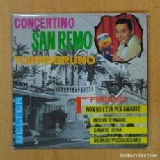 Discos de vinilo: TORREBRUNO (CONCERTINO EN SAN REMO) - NON HO L´ETA PER AMARTE + 3 - EP. Lote 124083378