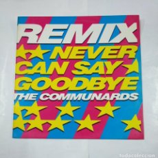 Discos de vinilo: THE COMMUNARDS.- NEVER CAN SAY GOODBYE.- MAXI-SINGLE. TDKDA26. Lote 124110851