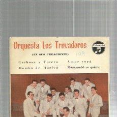 Discos de vinilo: LOS TROVADORES GARBOSA. Lote 124123095