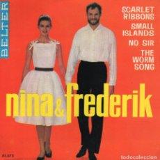 Discos de vinilo: NINA & FREDERIK, EP, SCARLET RIBBONS + 3, AÑO 1964. Lote 124198983