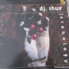 Discos de vinilo: DJ SHUE – VOL. II - CRONOLOGY - MAXI 2000. Lote 124206475