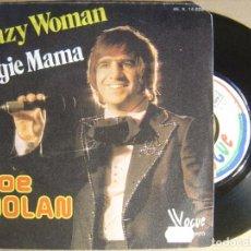 Discos de vinilo: JOE DOLAN - CRAZY WOMAN - SINGLE FRANCES 1975 - VOGUE. Lote 124215135