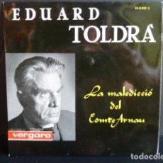 Discos de vinilo: EDUARD TOLDRA -LA MALEDICIO DEL COMTE ARNAU -. Lote 124215423