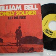Discos de vinilo: WILLIAM BELL - LONELY SOLDIER / LET ME RIDE - SINGLE STAX ESPAÑA 1970. Lote 124257179