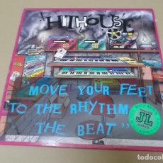 Discos de vinilo: HITHOUSE (MX) MOVE YOUR FEET TO THE RHYTHM THE BEAT +2 TRACKS AÑO 1989. Lote 124263159