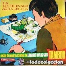 Discos de vinilo: TAMBOR - DESFILE DE CUENTOS DE ARMANDO MATIAS GUIU - LA LUCIERNAGA AGRADECIDA - SINGLE VERGARA 1966. Lote 124270563