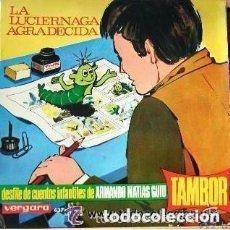Discos de vinilo: TAMBOR - DESFILE DE CUENTOS DE ARMANDO MATIAS GUIU - LA LUCIERNAGA AGRADECIDA - SINGLE VERGARA 1966 . Lote 124270615