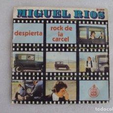 Discos de vinilo: MIGUEL RIOS, ROCK DE LA CARCEL, DESPIERTA. SINGLE EDICION ESPAÑOLA 1970 HISPAVOX. Lote 124289035
