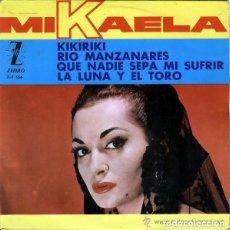 Discos de vinilo: MIKAELA / LA LUNA Y EL TORO / RIO MANZANARES / QUE NADIE SEPA MI SUFRIR / KIKIRIKI (EP 64). Lote 124375547
