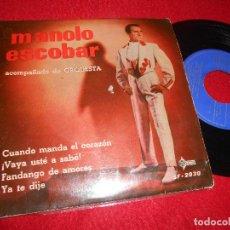 Discos de vinilo: MANOLO ESCOBAR CUANDO MANDA EL CORAZON/¡VAYA USTE A SABE!/YA TE DIJE/FANDANGO DE AMORES EP 1960 SAEF. Lote 124394511