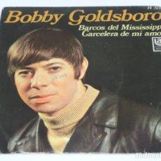Discos de vinilo: BOBBY GOLDSBORO - BARCOS DEL MISSISSIPPI - MUDDY MISSISSIPPI LINE - CARCELERA DE MI AMOR - 1969. Lote 124437519