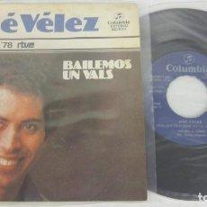 Dischi in vinile: JOSE VELEZ - BAILEMOS UN VALLS + 1 - SINGLE - COLUMBIA SPAIN FESTIVAL EUROVISION 1978. Lote 124446283