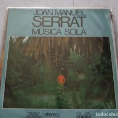 Discos de vinilo: JOAN MANUEL SERRAT, MUSICA SOLA. Lote 124454707