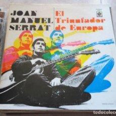 Discos de vinilo: JOAN MANUEL SERRAT : EL TRIUNFADOR DE EUROPA, MEXICO. Lote 124455051