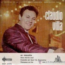 Discos de vinilo: CLAUDIO VILLA– MI PEQUEÑA- EP SPAIN 1960 - II FESTIVAL CANCION MEDITERRANEA. Lote 124481103