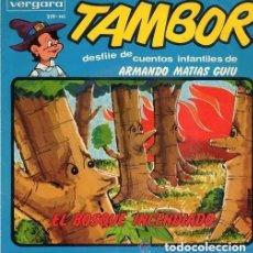 Discos de vinilo: TAMBOR. DESFILE DE CUENTOS INFANTILES, ARMANDO MATIAS GUIU - EL BOSQUE INCENDIADO - SN VERGARA 1964. Lote 124483219