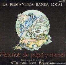 Disques de vinyle: LA ROMANTICA BANDA LOCAL - HISTORIAS DE PAPA Y MAMA/LOCO POR EL PAN/TEMA DE AMOR/MIENTRAS EL FUTBOL. Lote 124499015