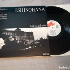 Discos de vinilo: NUEVO STOCK ISHINOHANA – LA FLOR DE PIEDRA LP VINILO VINYL RARE GRABACIONES ACCIDENTALES GA-075. Lote 124503351