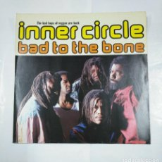 Discos de vinilo: BAD TO THE BONE INNER CIRCLE. THE BAD BOYS OF REGGAE ARE BACK. TDKDA26. Lote 179549637