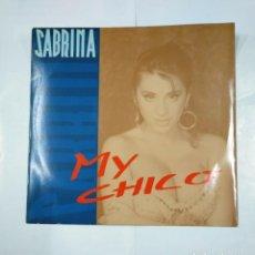 Discos de vinilo: SABRINA. MY CHICO. MAXI-SINGLE. TDKDA26. Lote 124544195