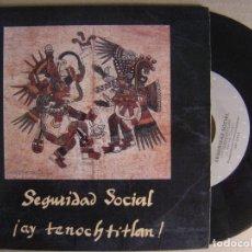 Disques de vinyle: SEGURIDAD SOCIAL - AY TENOCHTITLAN - SINGLA 1991 - GASA. Lote 124550615